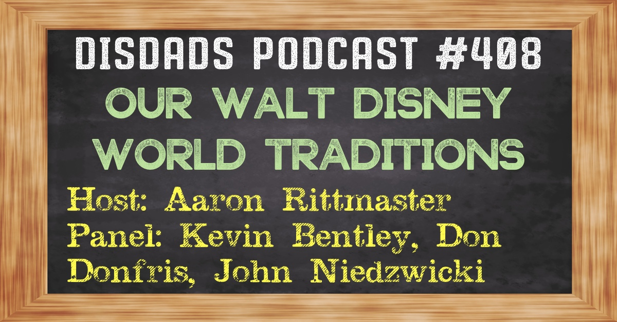 Episode 408 - Out Walt Disney World Traditions