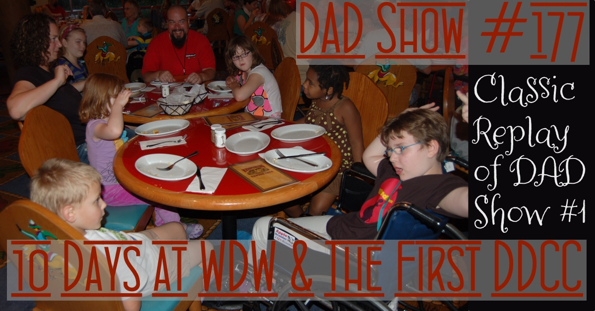 Classic DAD Show Replay - DAD Show #1: 10 Days at WDW & the First DDCC with Terry Hawkins