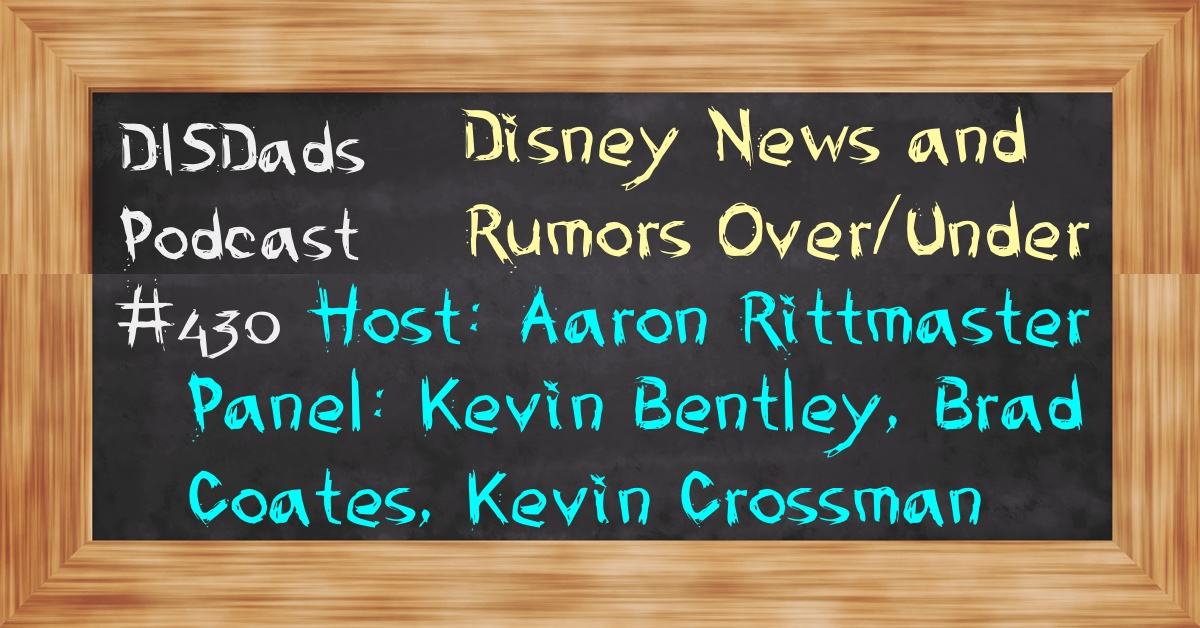 Episode 430 - Disney News & Rumors Over/Under LIVE