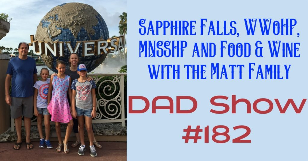 Sapphire Falls, WWoHP, MNSSHP and Food & Wine with the Matt Family