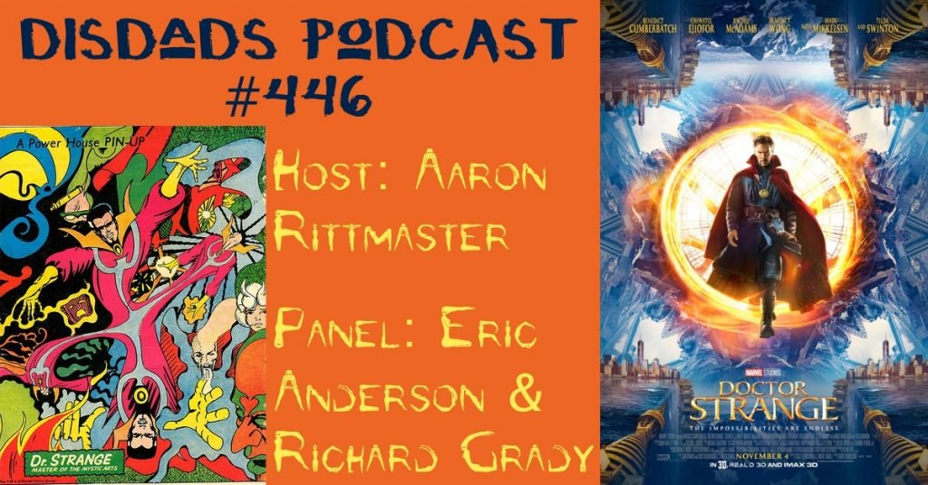 MCU Phase III: Things Are Getting Strange - Episode 446 with Erica Anderson, Richard Grady, and Aaron Rittmaster