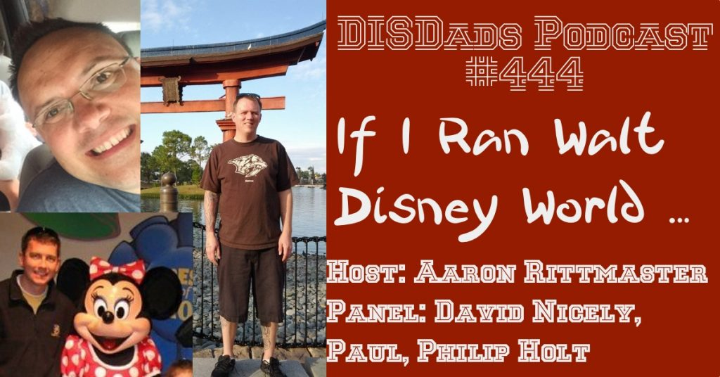 Episode 444 - If I Ran Walt Disney World ...