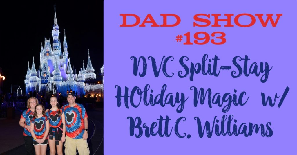 DAD Show #193 - DVC Split-Stay Magic with Brett C. Williams