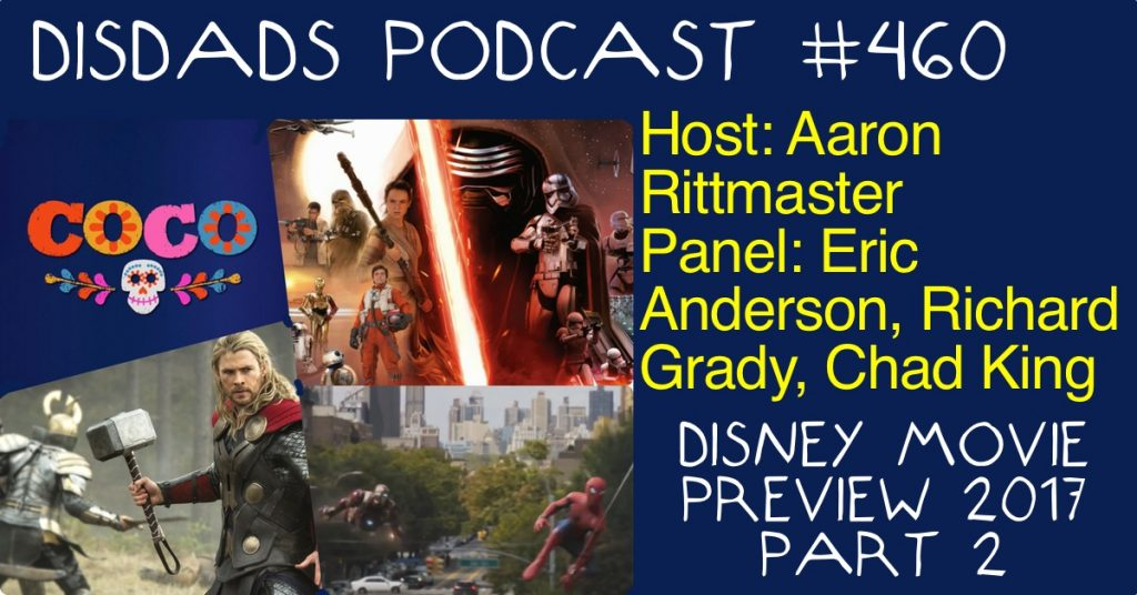 Episode 460 - 2017 Disney Movie Preview (Part 2)