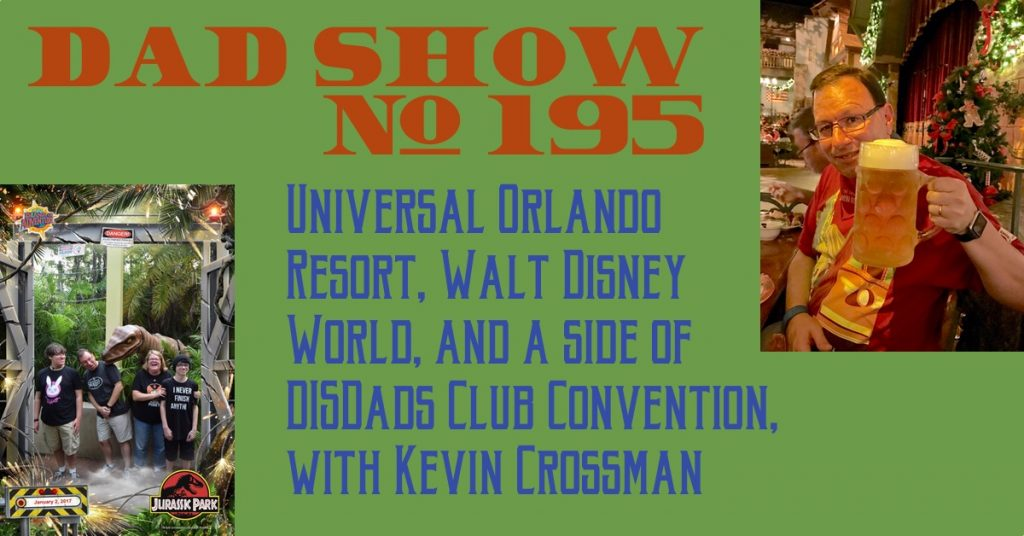 DAD Show #195 - UOR, WDW and a side of DDCC5 with Kevin Crossman