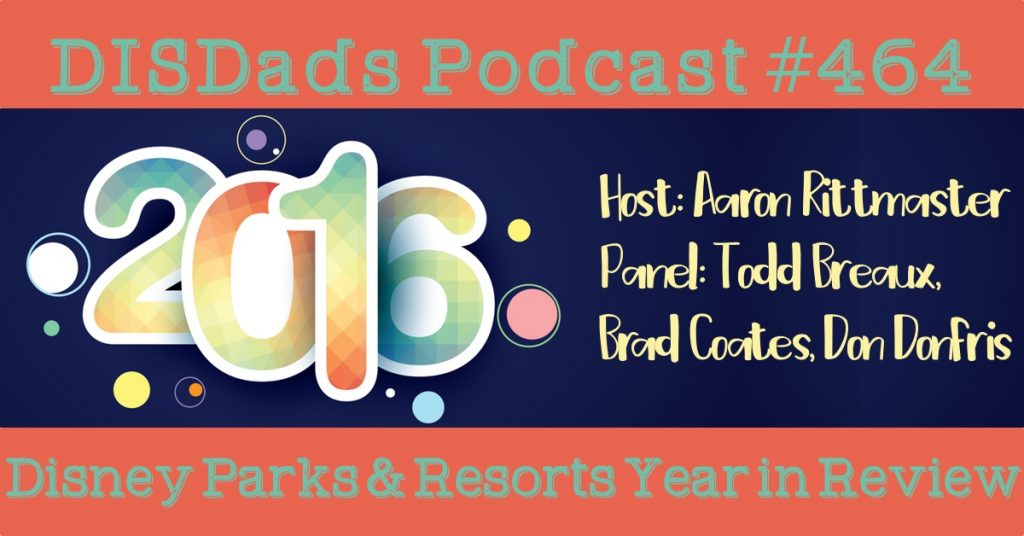 Disney Parks & Resorts 2016 Year-in-Review - Episode 464
