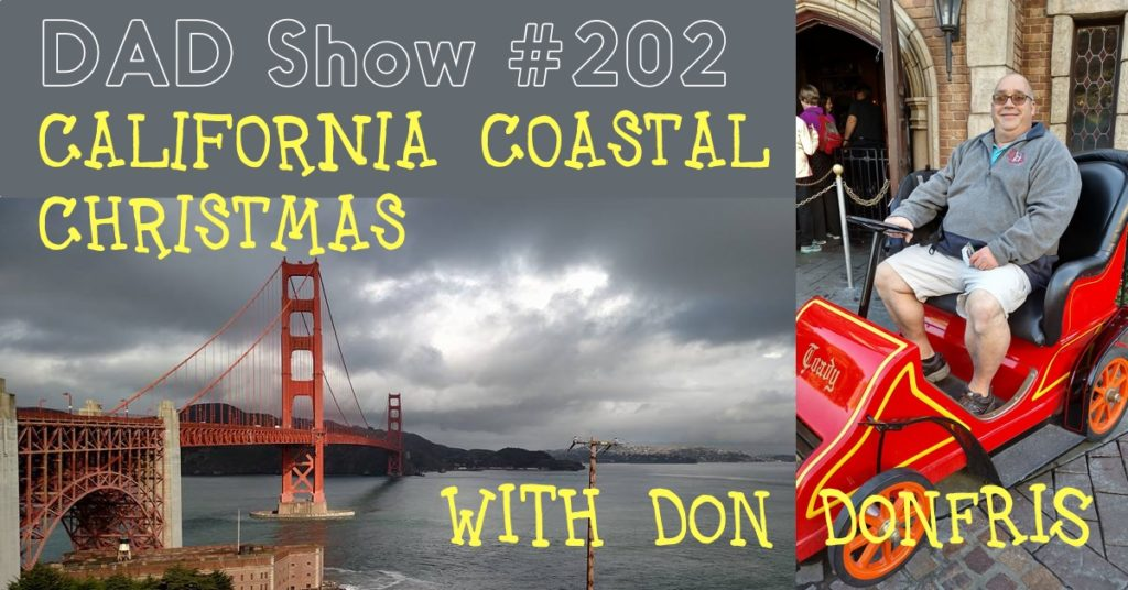 DAD Show #202 - California Coast Christmas with Don Donfris and host Aaron Rittmaster