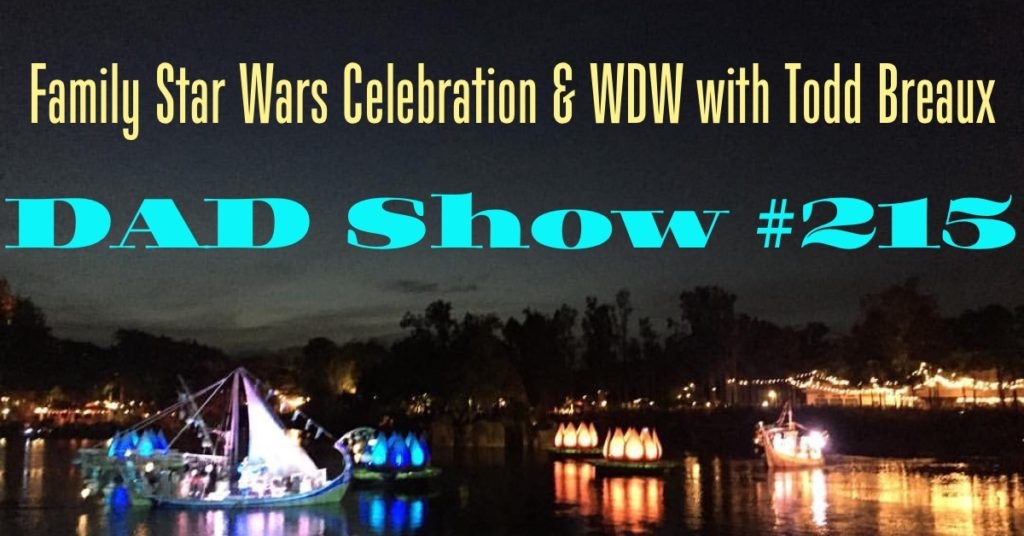 Star Wars Celebration & WDW with Todd Breaux