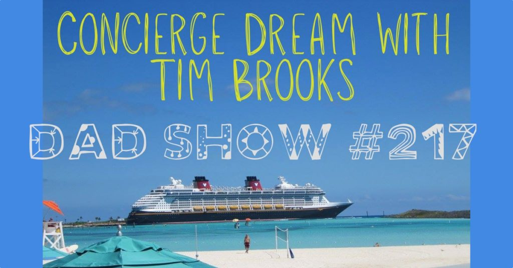 DAD Show #217 - Concierge Dream with Tim Brooks