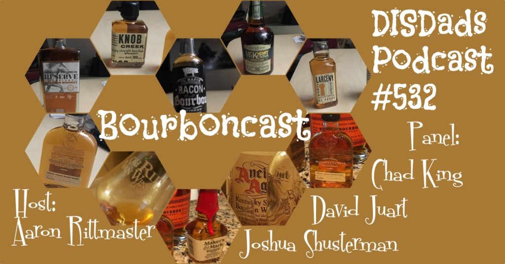 Bourboncast - DISDads Podcast Episode 532