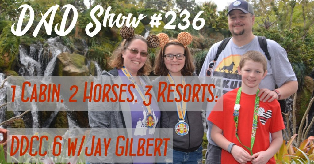 DAD Show 236 - 1 Cabin, 2 Horses, 3 Resorts: Jay Gilbert talks with host Aaron Rittmaster about his DDCC 6 trip.