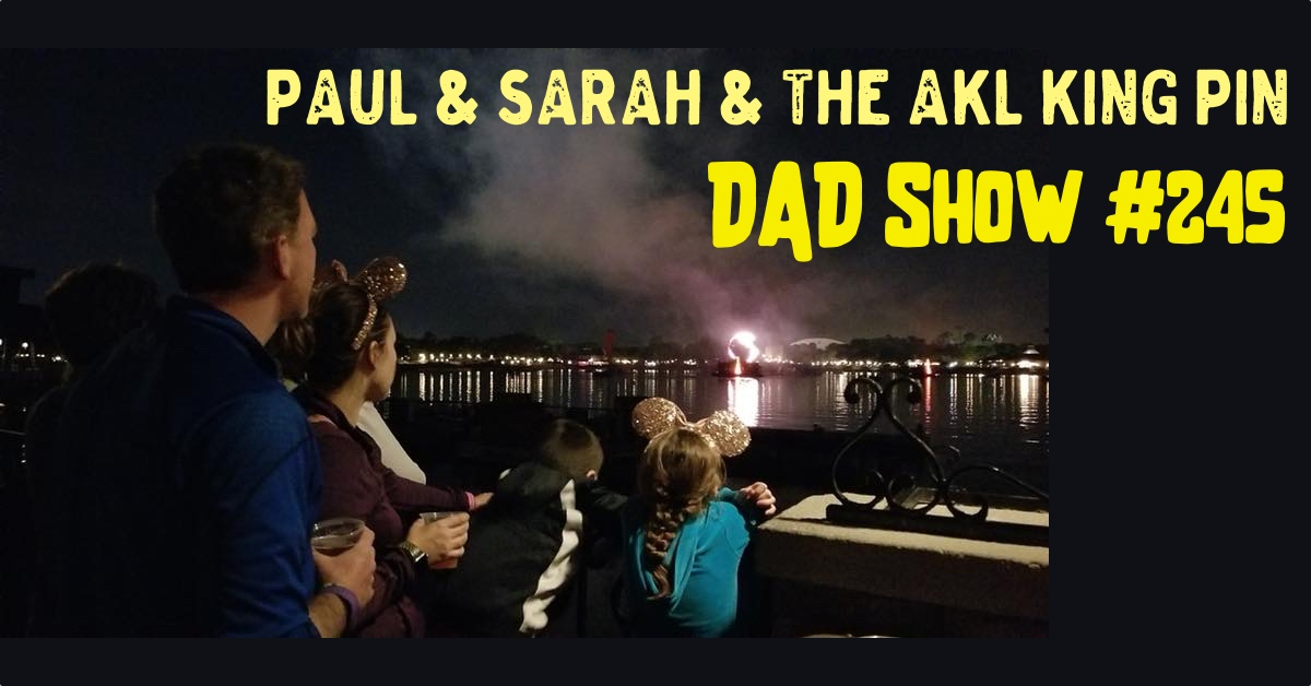 Paul & Sarah & the AKL KIng Pin - DAD Show #245