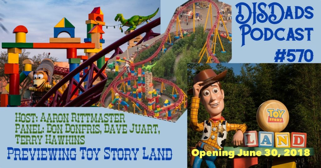 Previewing Toy Story Land with host Aaron Rittmaster and panelists Don Donfris, David Juart, and Terry Hawkins
