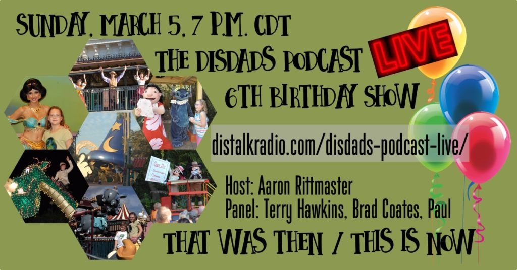 DISDads Podcast 479 - That Was Then / This Is Now - Celebrating 6 Years of DISDads Podcasts
