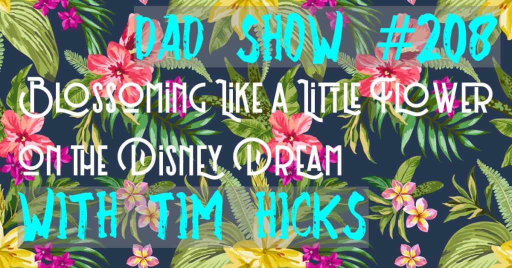 Blossoming Like a Little Flower on the Disney Dream with Tim Hicks and host Aaron Rittmaster