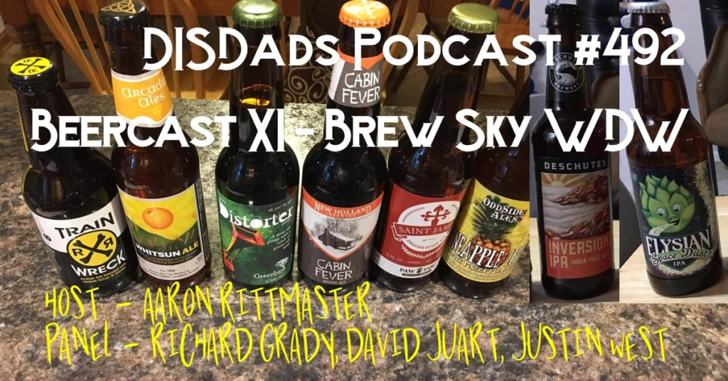Beercast XI: Brew Sky WDW - Episode 492 with Host Aaron Rittmaster and panelists David Juart, Richard Grady, and Justin West