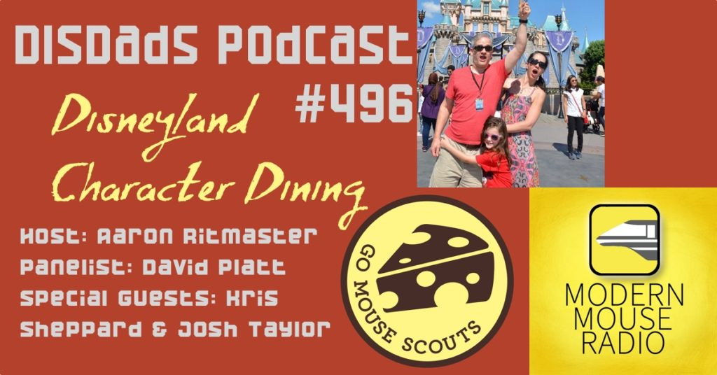 Disneyland Character Dining with host Aaron Rittmaster, panelist David Platt and special guests Josh Taylor and Kris Sheppard