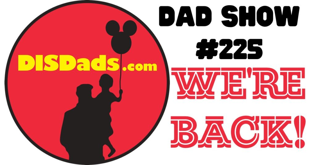 DAD Show #225 - We're Back!
