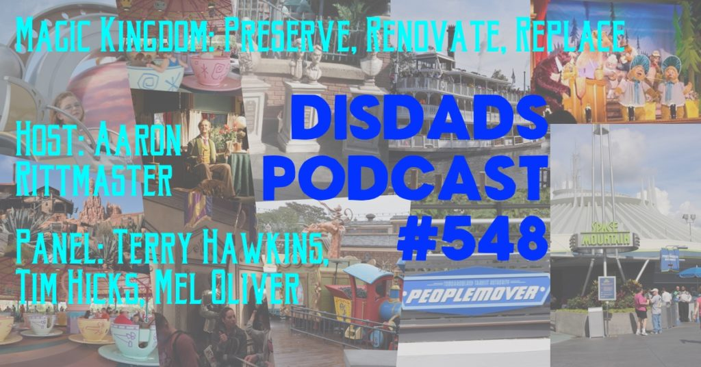 Aaron Rittmaster, Terry Hawkins, Tim Hicks and Mel Oliver talk Magic Kingdom: Preserve, Renovate, Replace in Episode 548