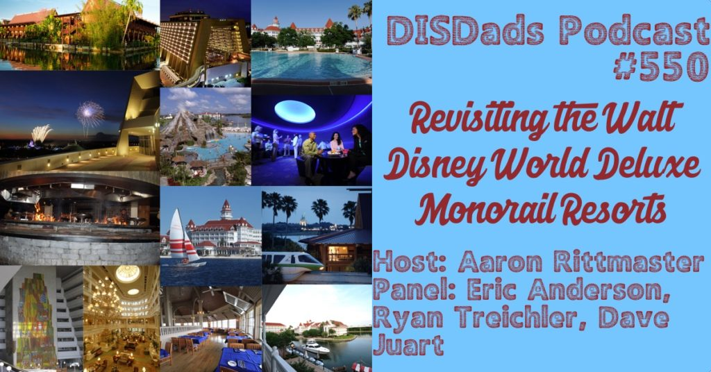 Revisiting the Walt Disney World Deluxe Monorail Resorts with Aaron Rittmaster, Eric Anderson, Ryan Treichler and Dave Juart on Episode 550 of the DISDads Podcast.