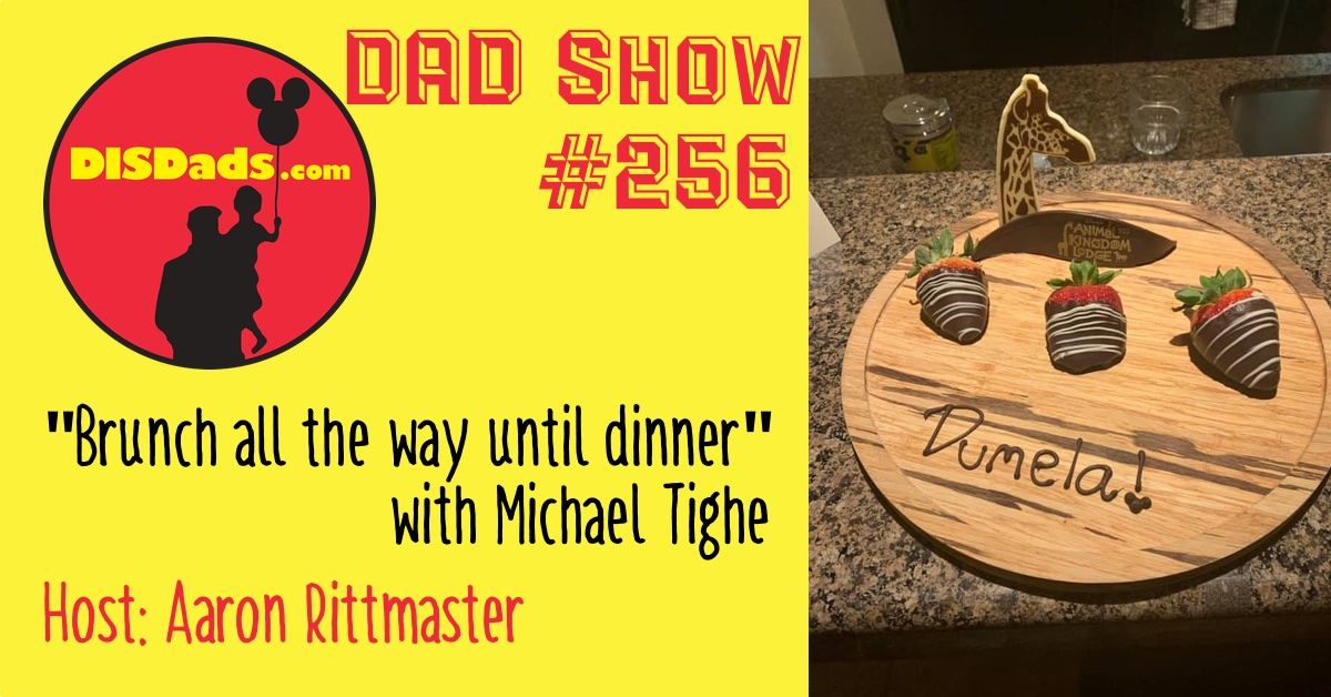 DAD Show #256 - Brunch all the way until dinner with Michael Tighe