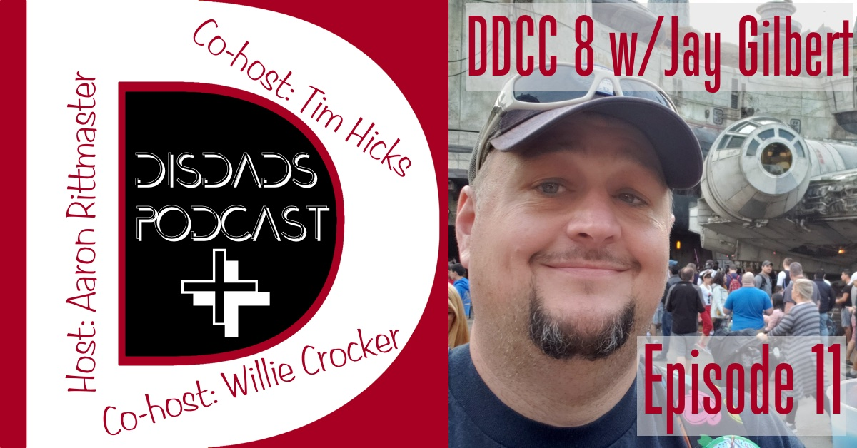 DISDads Podcast PLUS Ep. 11 - Jay Gilbert's DDCC 8 Trip Report