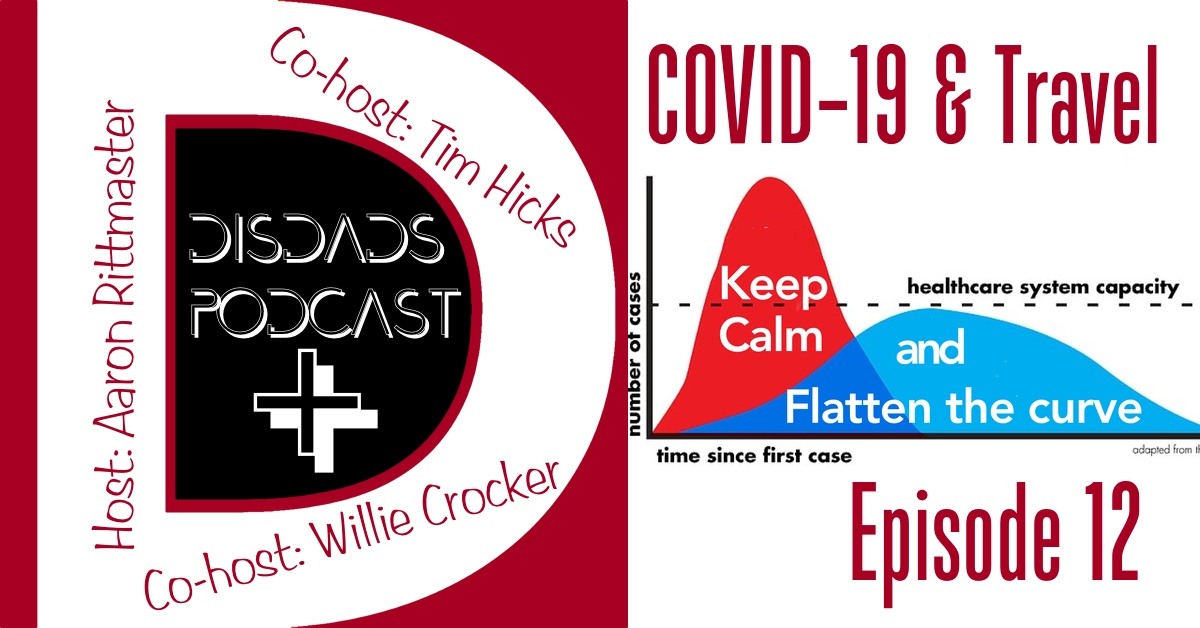 DISDads Podcast PLUS Episode 12: COVID-19 & Travel