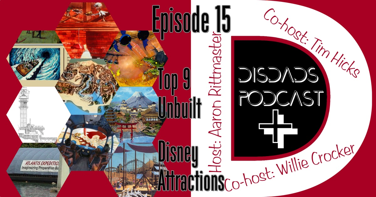 Episode 15 - Top 9 Unbuilt U.S. Disney Attractiions
