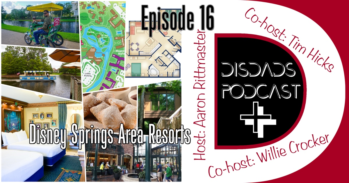 Episode 16 - WDW Disney Springs Area Resorts