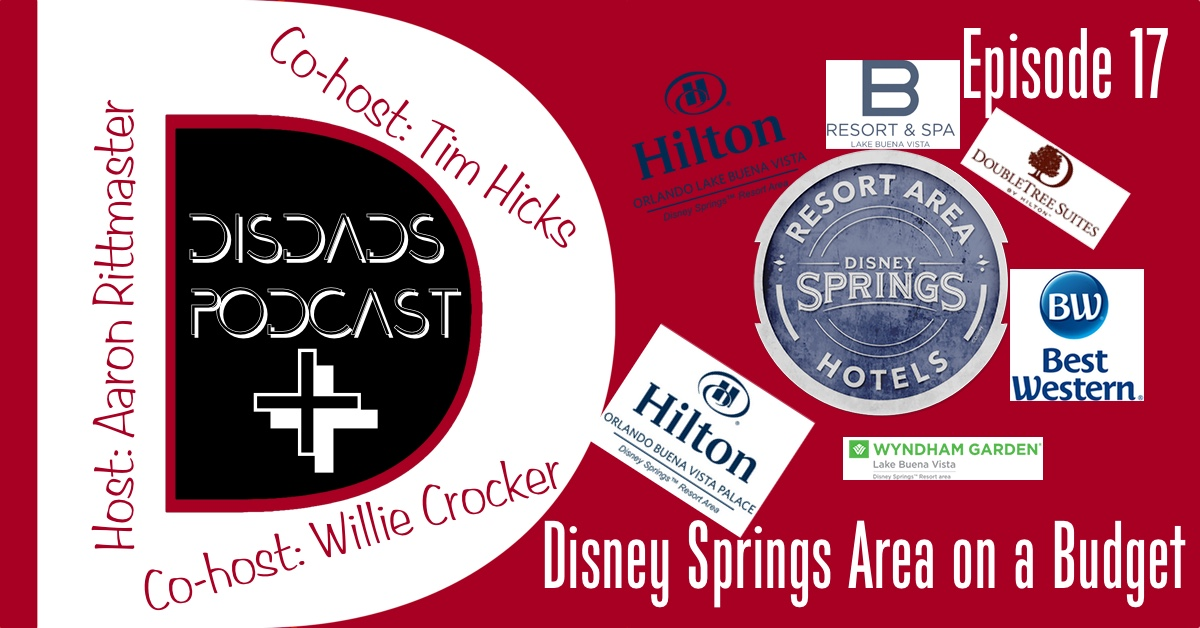 Episode 17: Disney Springs Area On A Budget