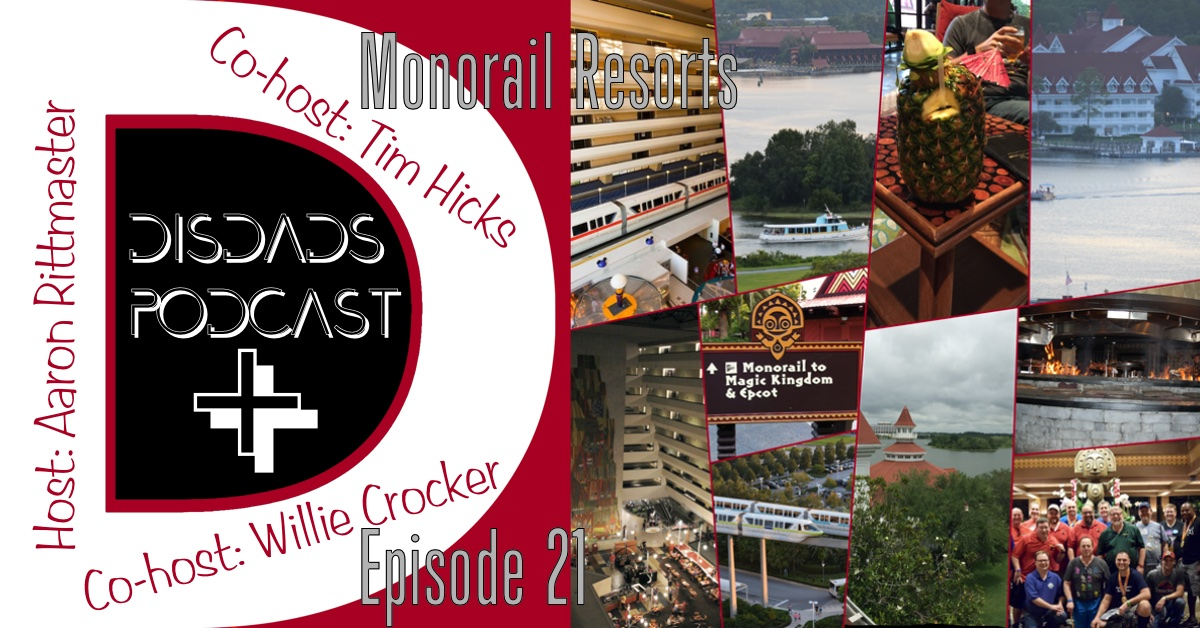 DISDads Podcast PLLUS #21 - WDW Monorail Resorts