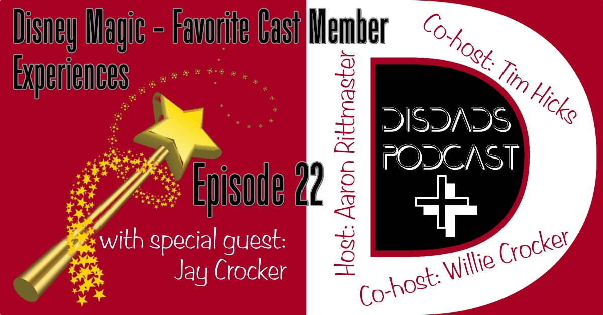 Favorite Disney Cast Member Experiences with Aaron Rittmaster, Tim Hicks, Willie Crocker and special guest Jay Crocker