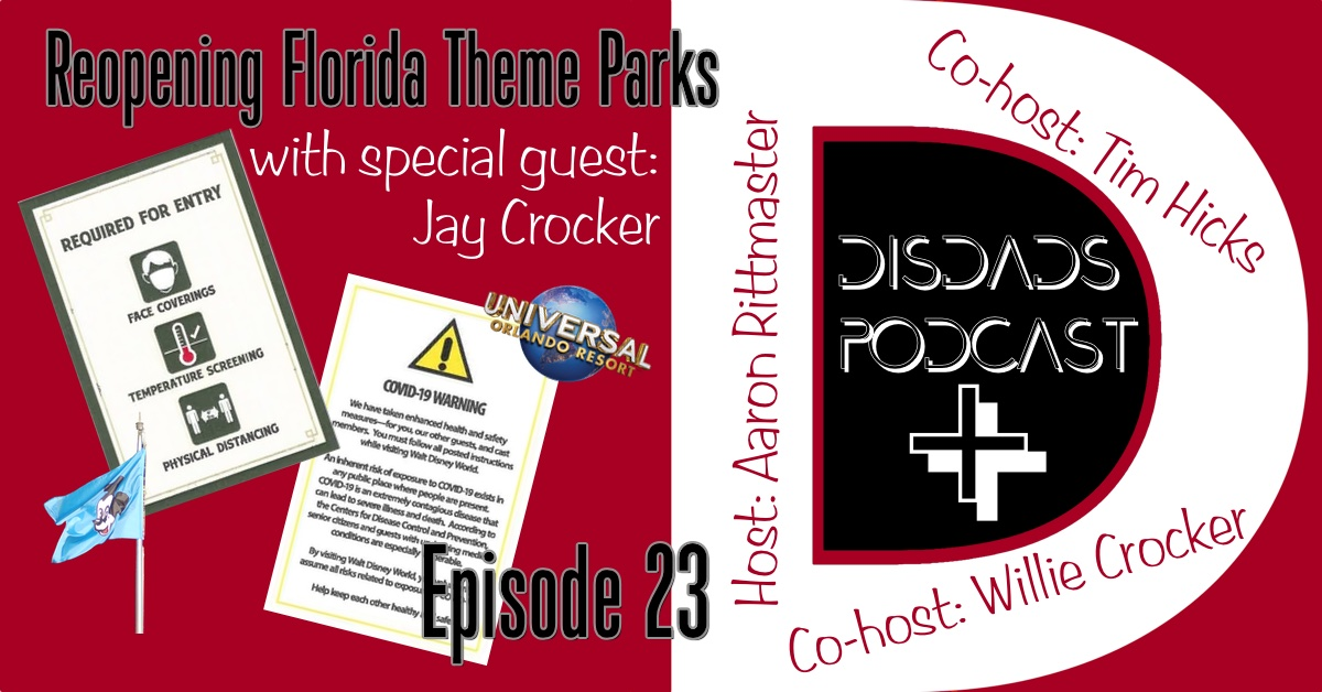 Episode 23 - Reopening Orlando Theme Parks with Aaron Rittmaster, Tim Hicks, Willie Crocker and special guest Jay Crocker