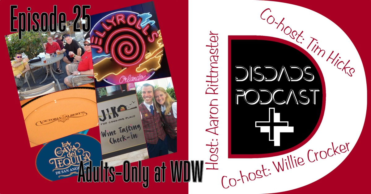 Episode 25 - Adults Only at WDW