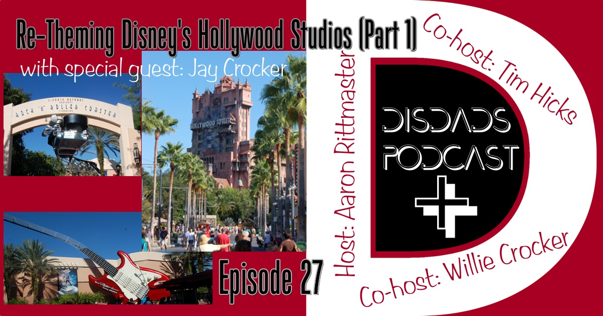 Episode 27 - Re-Theming Disney's Hollywood Studios