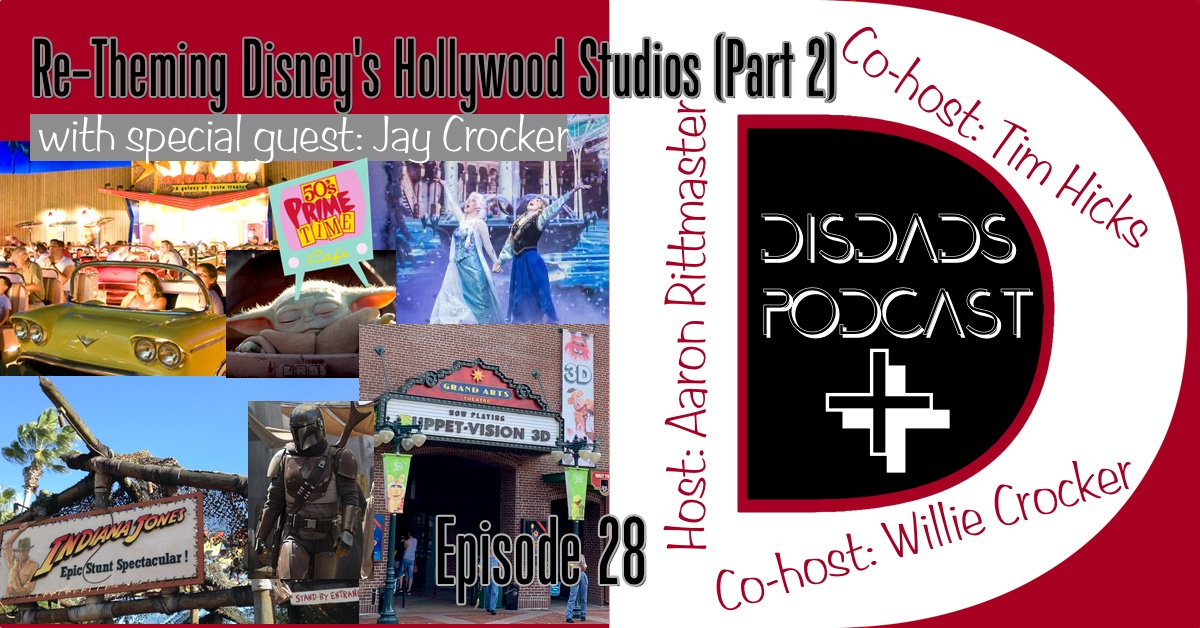 Aaron, Willie, Tim, and Jay continue the Disney's Hollywood Studios re-theming discussion