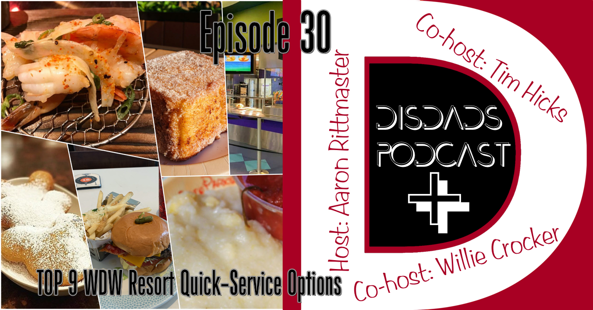 DISDads Plus Episode 30 - Top 9 WDW Resort Quick-Service Options