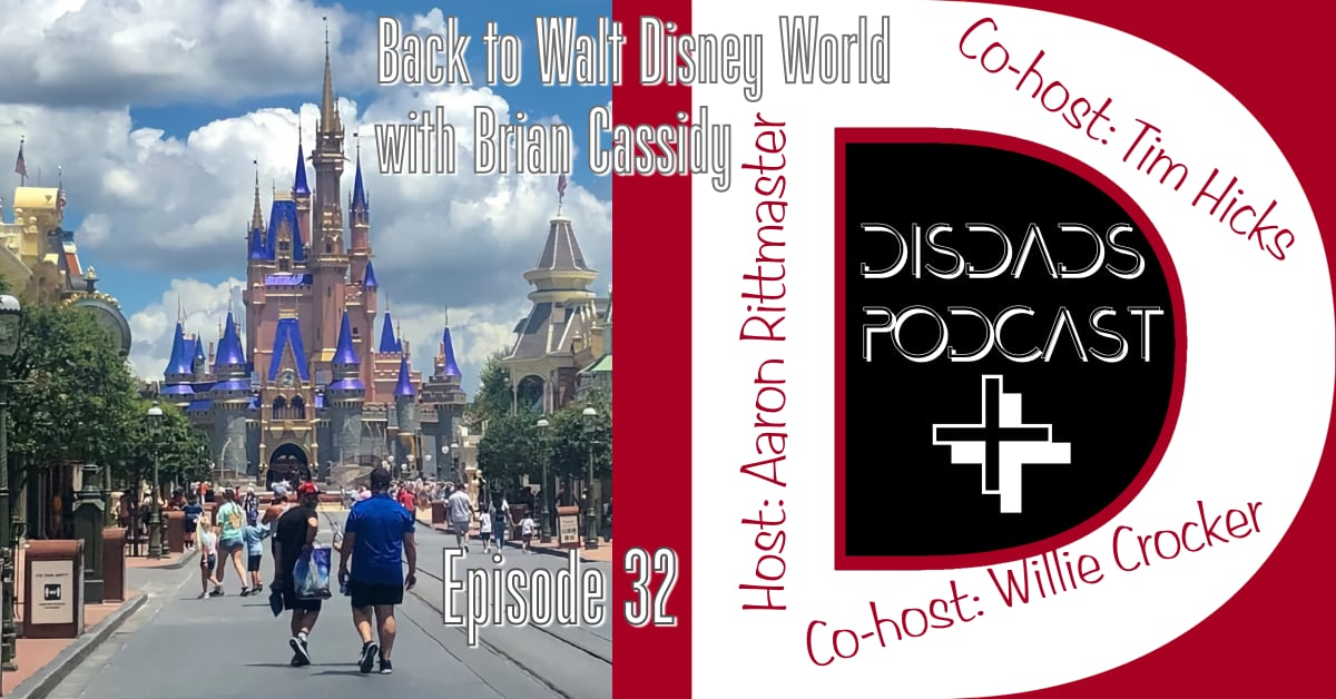Episode 32 - Back to Walt Disney World with Brian Cassidy