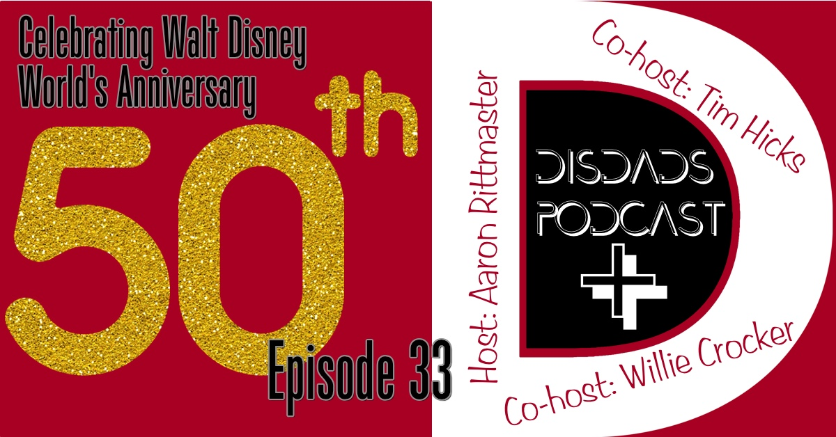 Episode 33 - Celebrating Walt Disney World's Anniversary