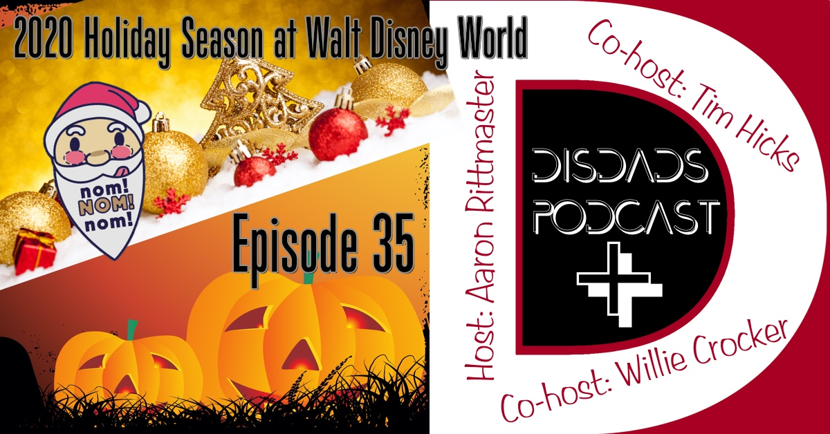 Episode 35 - 2020 Holiday Season at Walt Disney World