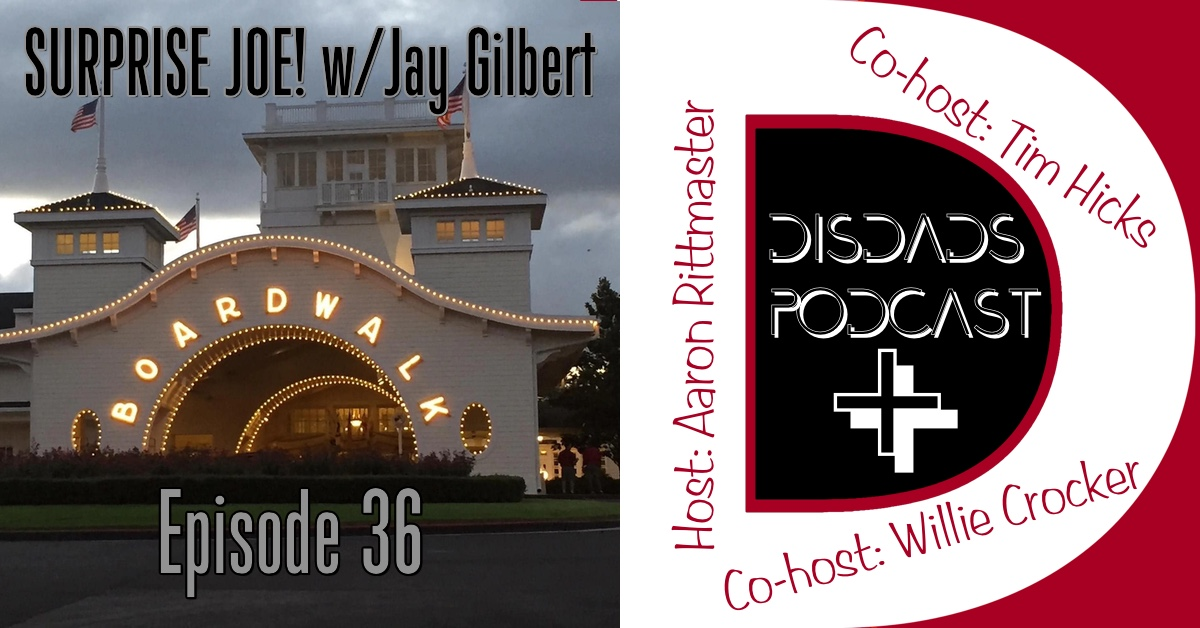 Episode 36: SURPRISE JOE! with Jay Gilbert