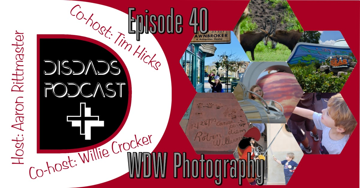Episode 40 - WDW Photography