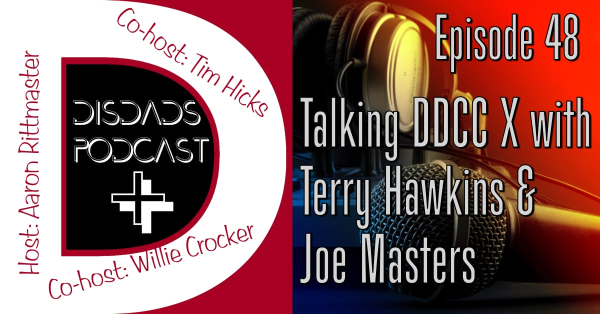 Episode 48 - Talking DDCC X with Terry and Joe