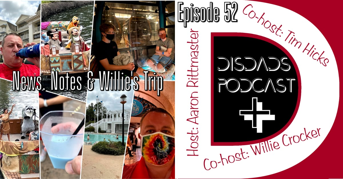 Episode 52 - News, Notes & Willie's Trip Report